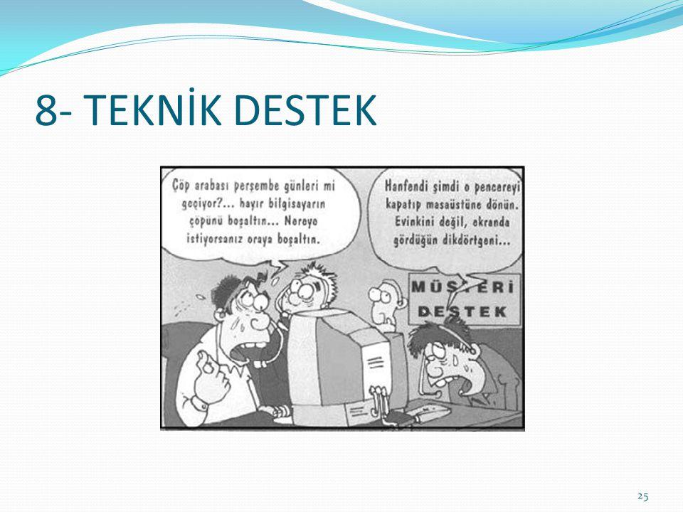 8- TEKNİK DESTEK 25