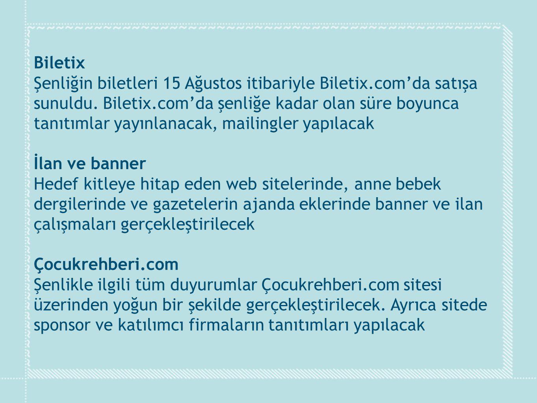 Biletix Şenliğin biletleri 15 Ağustos itibariyle Biletix.com'da satışa sunuldu. Biletix.com'da şenliğe kadar olan süre boyunca tanıtımlar yayınlanacak