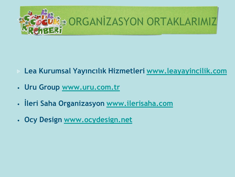 ORGANİZASYON ORTAKLARIMIZ Lea Kurumsal Yayıncılık Hizmetleri www.leayayincilik.comwww.leayayincilik.com • Uru Group www.uru.com.trwww.uru.com.tr • İle