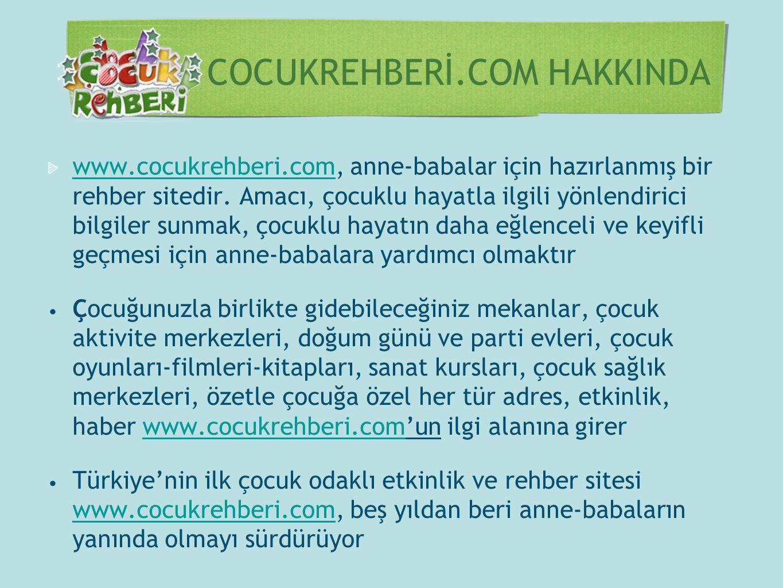 COCUKREHBERİ.COM HAKKINDA www.cocukrehberi.comwww.cocukrehberi.com, anne-babalar için hazırlanmış bir rehber sitedir. Amacı, çocuklu hayatla ilgili yö