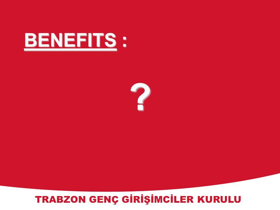 Toyota Motor Marketing Europe TRABZON GENÇ GİRİŞİMCİLER KURULU BENEFITS :