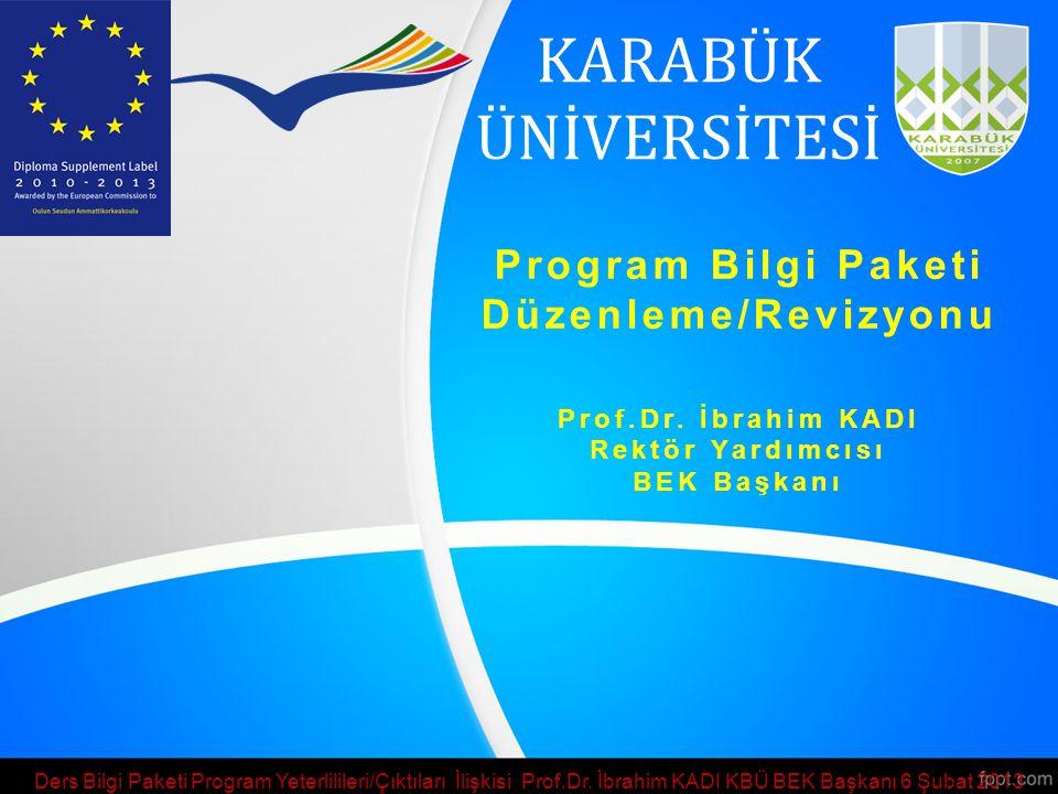 KARABÜK ÜNİVERSİTESİ Program Bilgi Paketi Düzenleme/Revizyonu Prof.Dr.