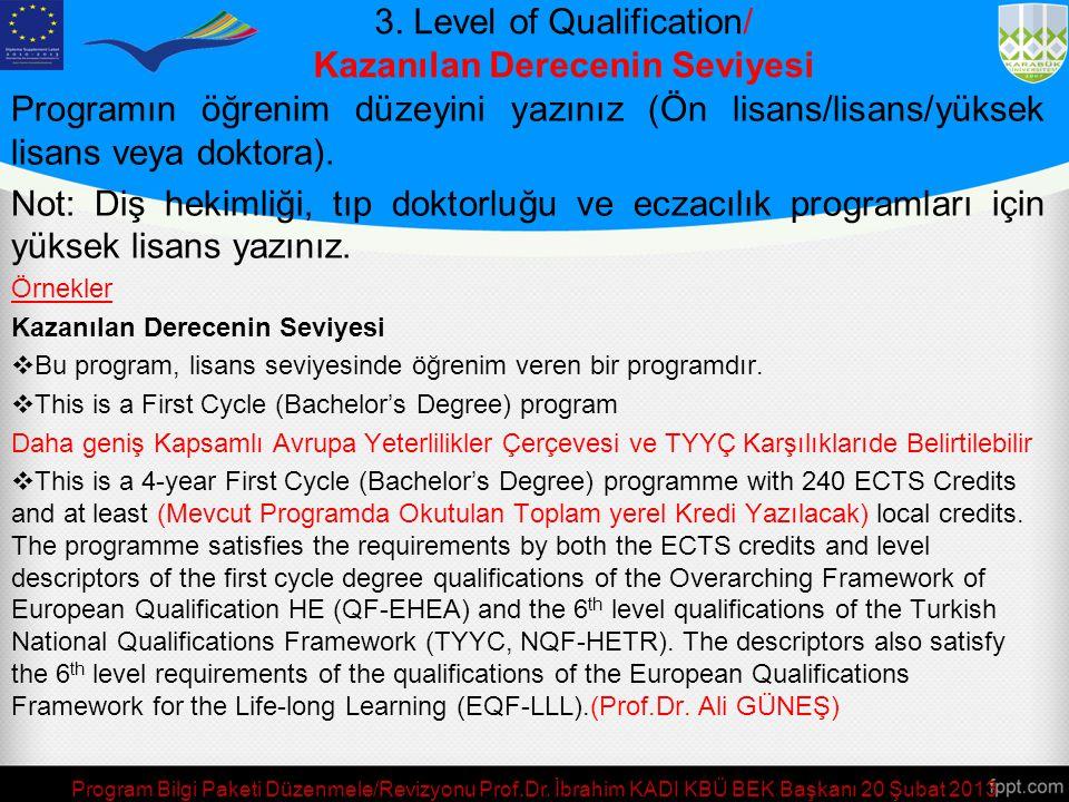2. § Qualification Awarded / Kazanılan Derece  Bu bölümde programınızın ismini belirterek düzeyini (ön lisans, lisans, yüksek lisans, doktora) yazını