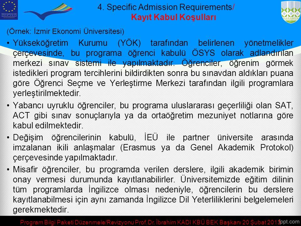 4. Specific Admission Requirements/ Kayıt Kabul Koşulları  Öğrenci Alını İle İlgili Süreçler Anlatılacak.  Farabi/Erasmus Öğrenci Değişim Programlar