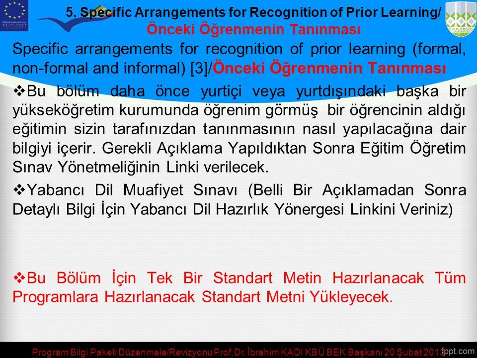 4. Specific Admission Requirements/ Kayıt Kabul Koşulları (Örnek: İzmir Ekonomi Üniversitesi) •Yükseköğretim Kurumu (YÖK) tarafından belirlenen yönetm