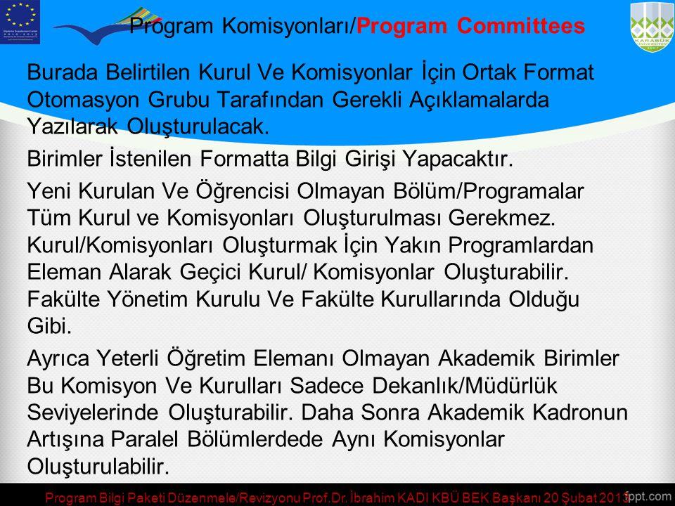 Program Bilgi Paketi Düzenmele/Revizyonu Prof.Dr. İbrahim KADI KBÜ BEK Başkanı 20 Şubat 2013 Program Komisyon ve Kurullar/Program Committees Programa