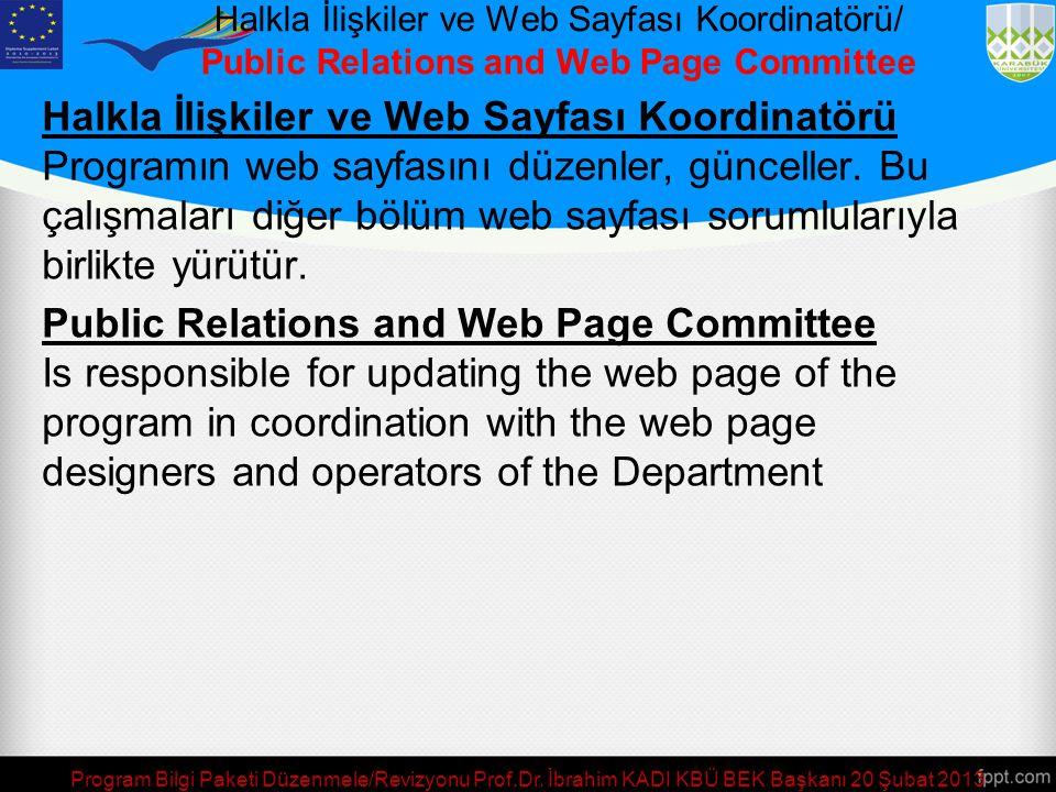 Program Bilgi Paketi Düzenmele/Revizyonu Prof.Dr. İbrahim KADI KBÜ BEK Başkanı 20 Şubat 2013 Öğrenci Oryantasyon, Kariyer Planlama ve Halkla İlişkiler