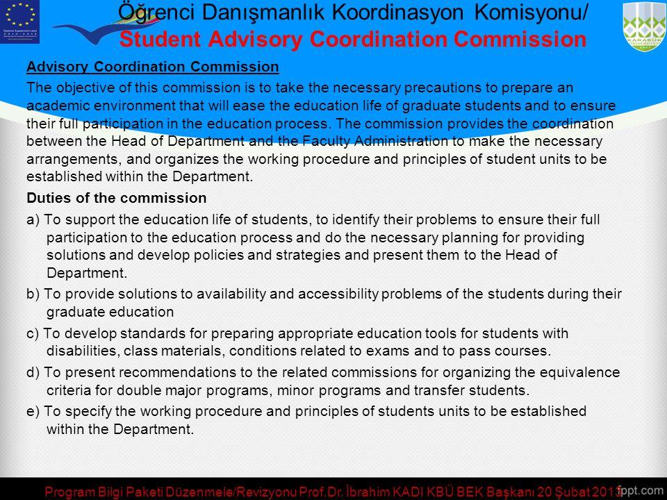 Program Bilgi Paketi Düzenmele/Revizyonu Prof.Dr. İbrahim KADI KBÜ BEK Başkanı 20 Şubat 2013 Öğrenci Danışmanlık Koordinasyon Komisyonu/ Student Advis
