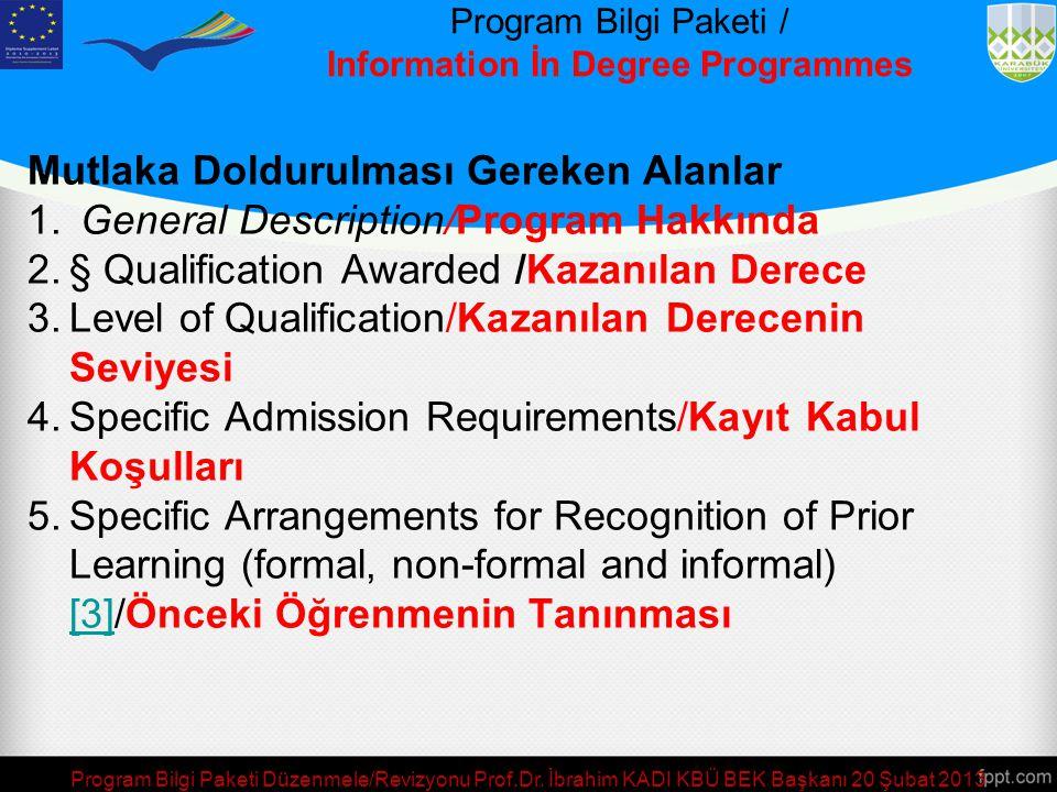 Program Bilgi Paketi / Information İn Degree Programmes Mutlaka Doldurulması Gereken Alanlar 1.