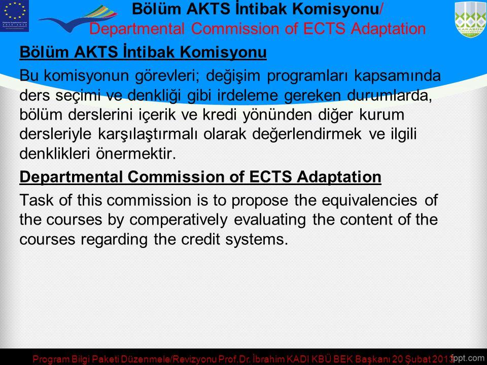 Program Bilgi Paketi Düzenmele/Revizyonu Prof.Dr. İbrahim KADI KBÜ BEK Başkanı 20 Şubat 2013 Advisory Coordination Commission The objective of this co