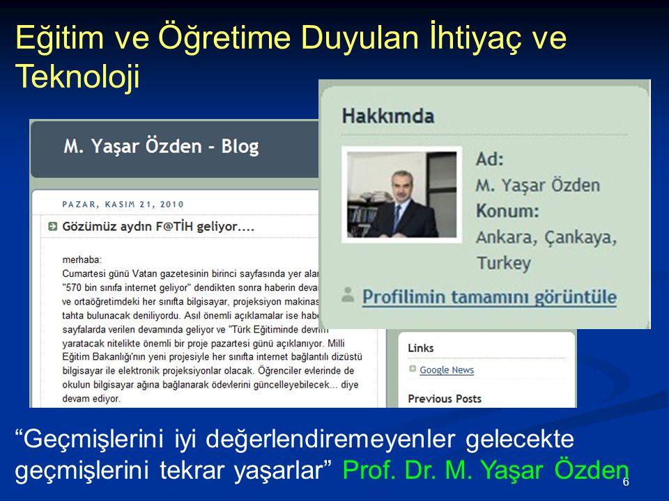 """6 Eğitim ve Öğretime Duyulan İhtiyaç ve Teknoloji """"Geçmişlerini iyi değerlendiremeyenler gelecekte geçmişlerini tekrar yaşarlar"""" Prof. Dr. M. Yaşar Öz"""