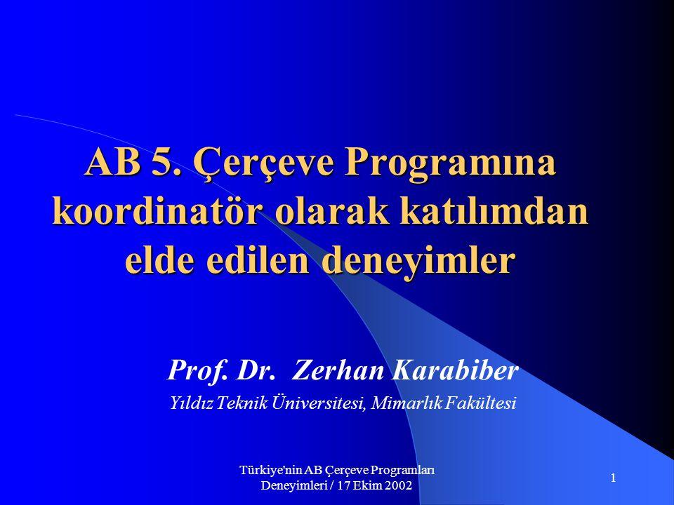 Türkiye nin AB Çerçeve Programları Deneyimleri / 17 Ekim 2002 1 AB 5.