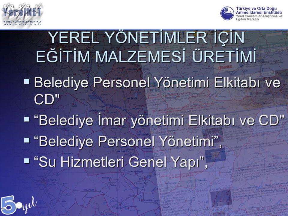 YEREL YÖNETİMLER İÇİN EĞİTİM MALZEMESİ ÜRETİMİ  Belediye Personel Yönetimi Elkitabı ve CD