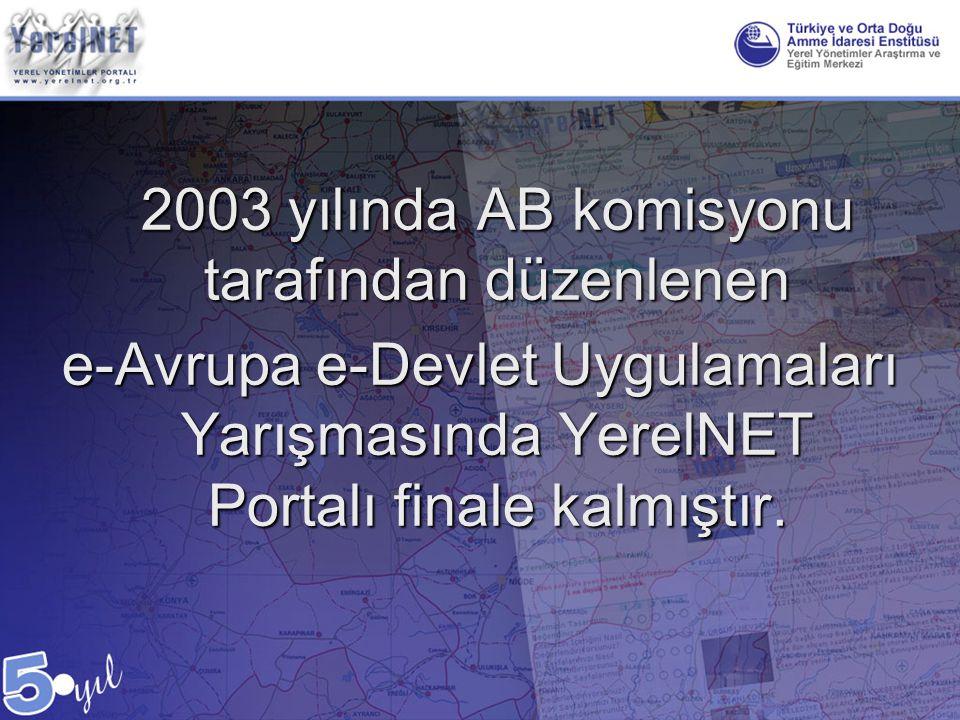 2003 yılında AB komisyonu tarafından düzenlenen e-Avrupa e-Devlet Uygulamaları Yarışmasında YerelNET Portalı finale kalmıştır.