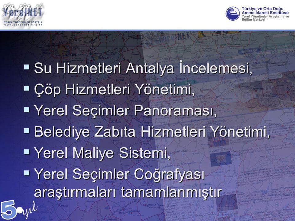  Su Hizmetleri Antalya İncelemesi,  Çöp Hizmetleri Yönetimi,  Yerel Seçimler Panoraması,  Belediye Zabıta Hizmetleri Yönetimi,  Yerel Maliye Sist