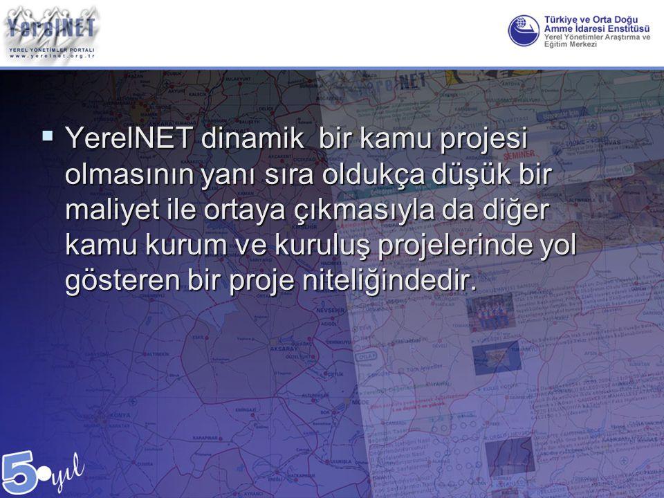  YerelNET dinamik bir kamu projesi olmasının yanı sıra oldukça düşük bir maliyet ile ortaya çıkmasıyla da diğer kamu kurum ve kuruluş projelerinde yo
