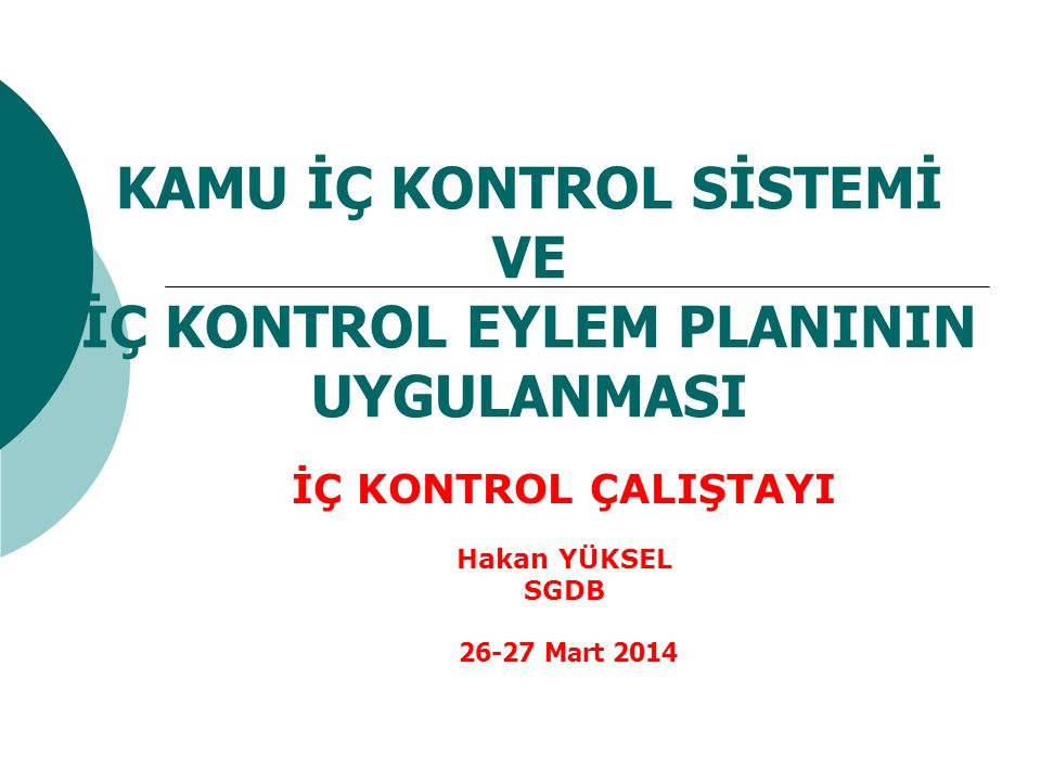 Kamu İç Kontrol Standartları I.Bileşen: Kontrol Ortamı Standart: 1.