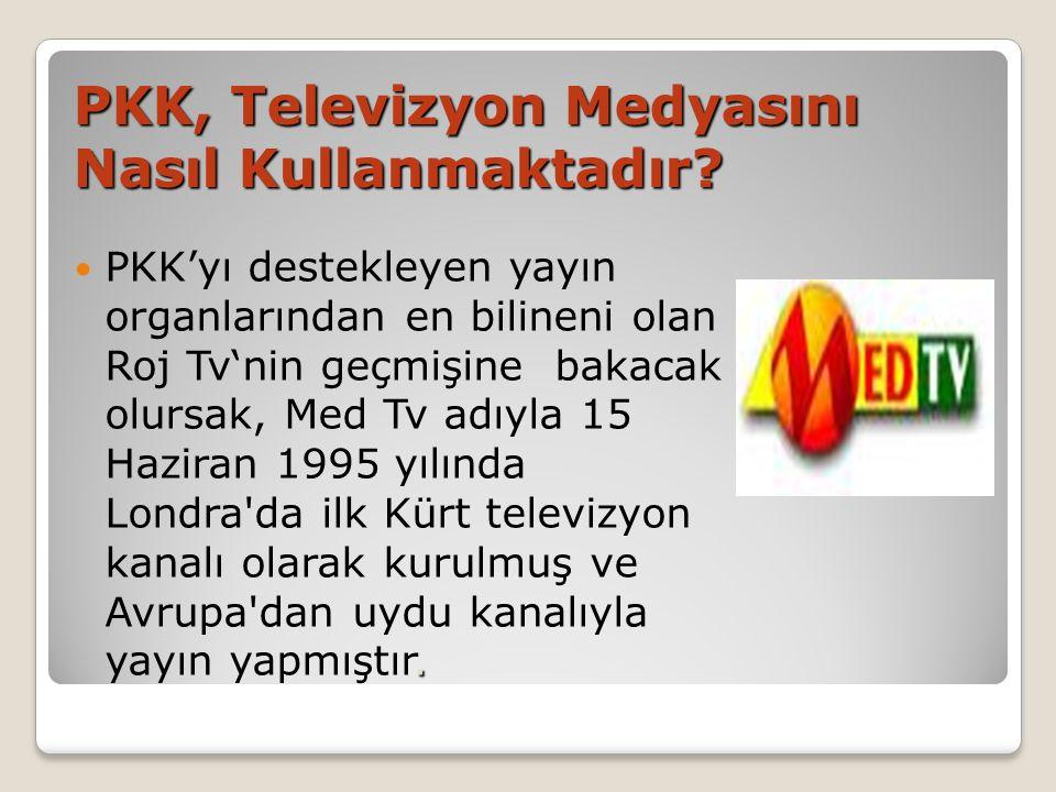 PKK, Televizyon Medyasını Nasıl Kullanmaktadır?.