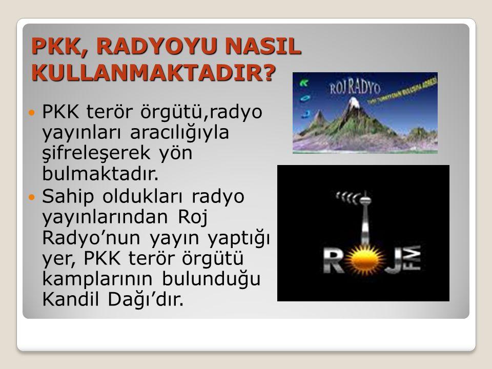 PKK, RADYOYU NASIL KULLANMAKTADIR.