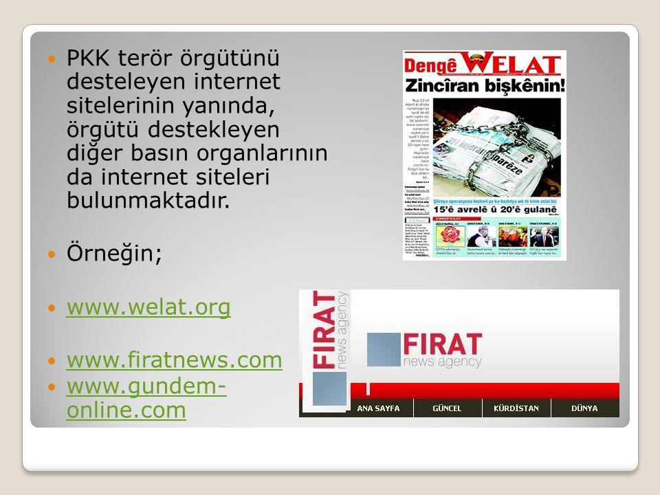  PKK terör örgütünü desteleyen internet sitelerinin yanında, örgütü destekleyen diğer basın organlarının da internet siteleri bulunmaktadır.