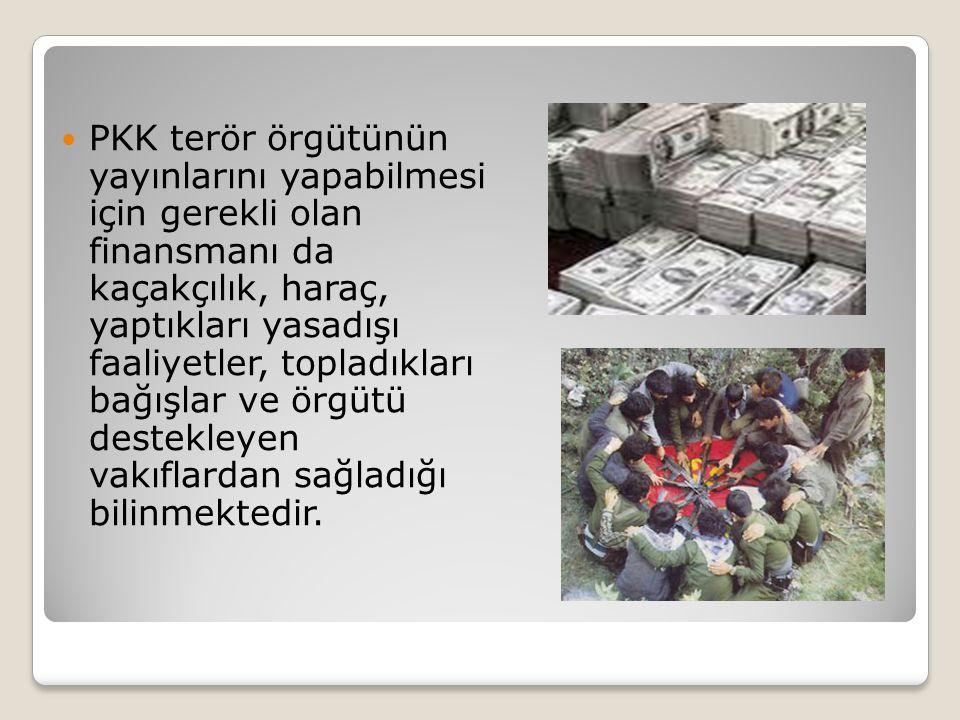  PKK terör örgütünün yayınlarını yapabilmesi için gerekli olan finansmanı da kaçakçılık, haraç, yaptıkları yasadışı faaliyetler, topladıkları bağışlar ve örgütü destekleyen vakıflardan sağladığı bilinmektedir.
