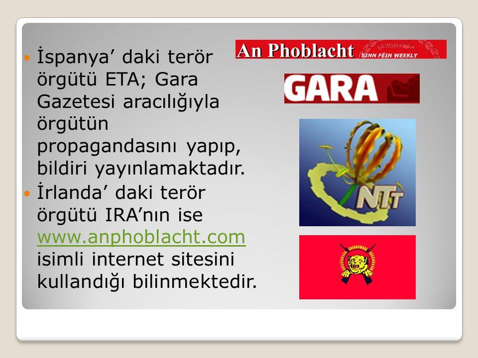  İspanya' daki terör örgütü ETA; Gara Gazetesi aracılığıyla örgütün propagandasını yapıp, bildiri yayınlamaktadır.