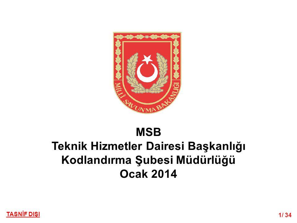 TASNİF DIŞI 1/ 34 MSB Teknik Hizmetler Dairesi Başkanlığı Kodlandırma Şubesi Müdürlüğü Ocak 2014