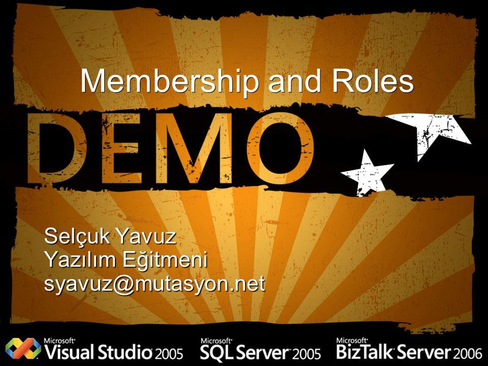 Membership and Roles Selçuk Yavuz Yazılım Eğitmeni syavuz@mutasyon.net