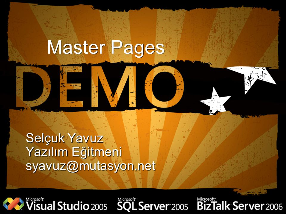 Master Pages Selçuk Yavuz Yazılım Eğitmeni syavuz@mutasyon.net