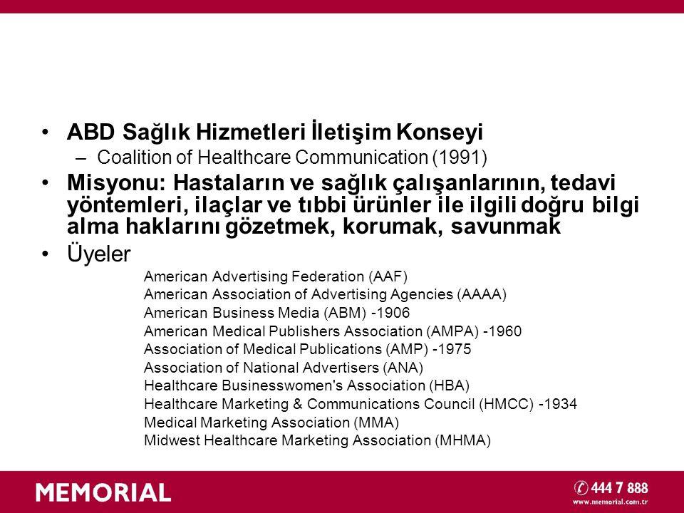 •ABD Sağlık Hizmetleri İletişim Konseyi –Coalition of Healthcare Communication (1991) •Misyonu: Hastaların ve sağlık çalışanlarının, tedavi yöntemleri