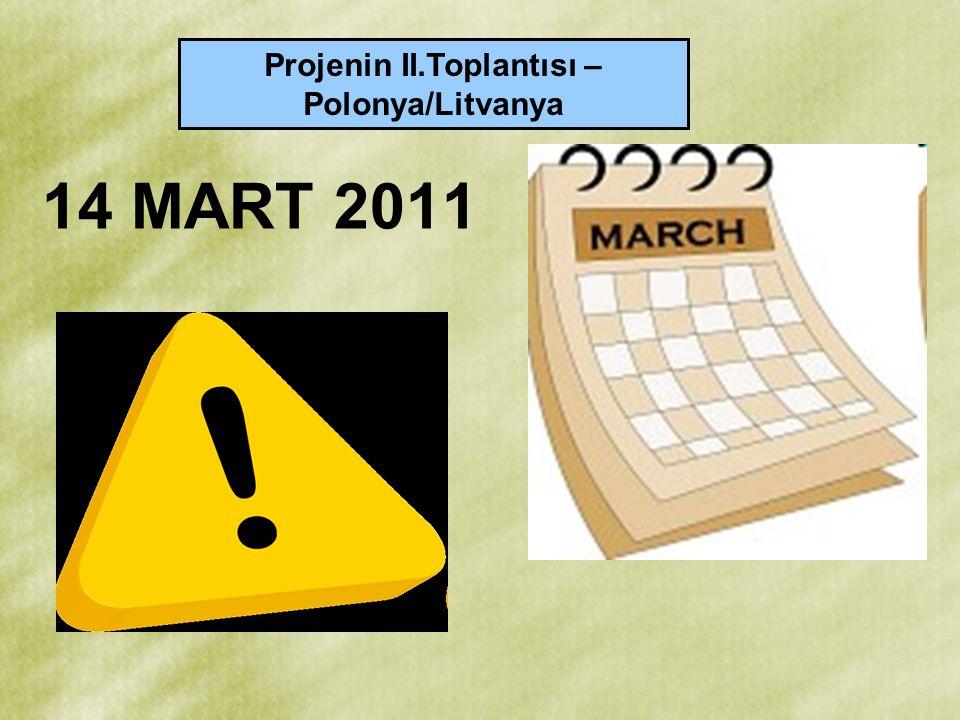 Projenin II.Toplantısı – Polonya/Litvanya 14 MART 2011