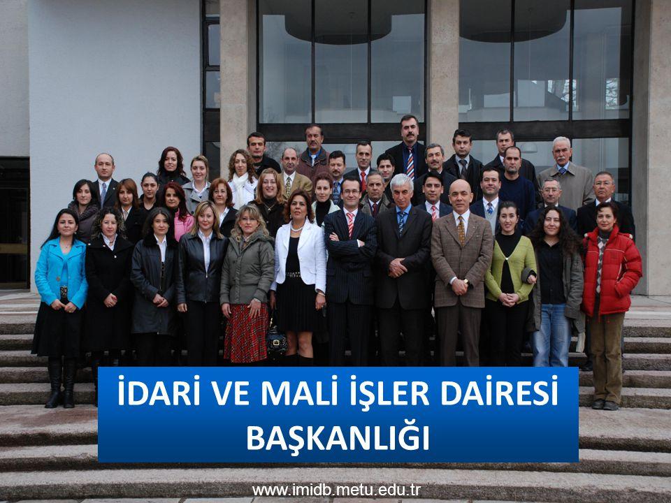 İDARİ VE MALİ İŞLER DAİRESİ BAŞKANLIĞI www.imidb.metu.edu.tr