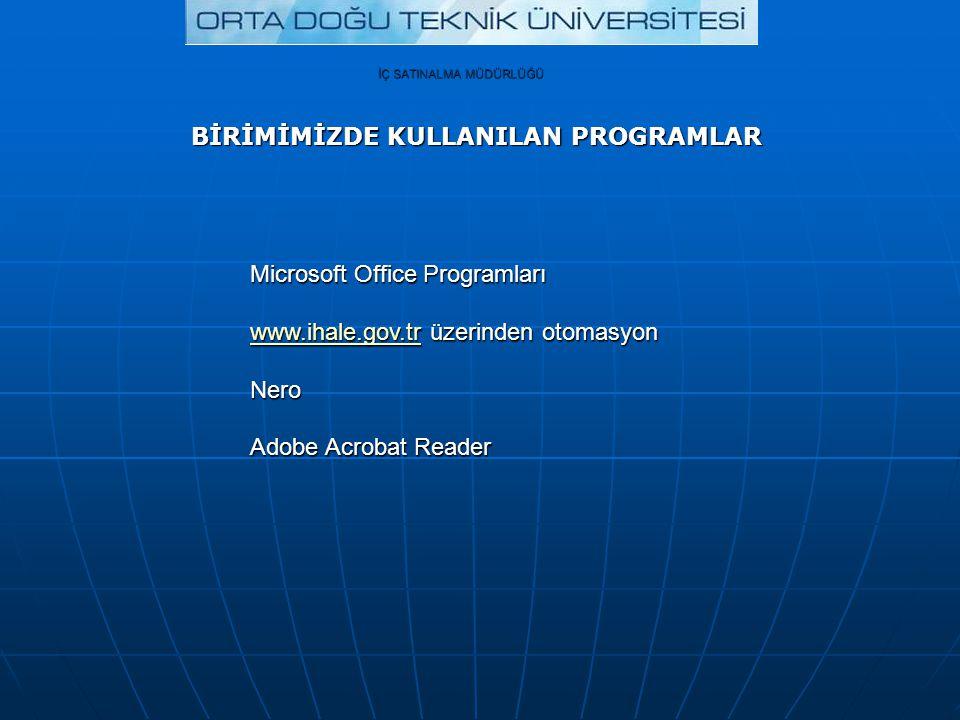 İÇ SATINALMA MÜDÜRLÜĞÜ Microsoft Office Programları www.ihale.gov.trwww.ihale.gov.tr üzerinden otomasyon www.ihale.gov.trNero Adobe Acrobat Reader BİR