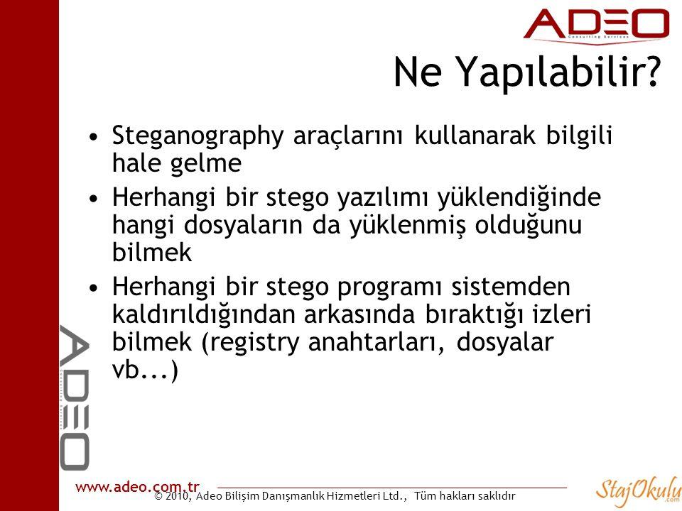 © 2010, Adeo Bilişim Danışmanlık Hizmetleri Ltd., Tüm hakları saklıdır www.adeo.com.tr Ne Yapılabilir? •Steganography araçlarını kullanarak bilgili ha