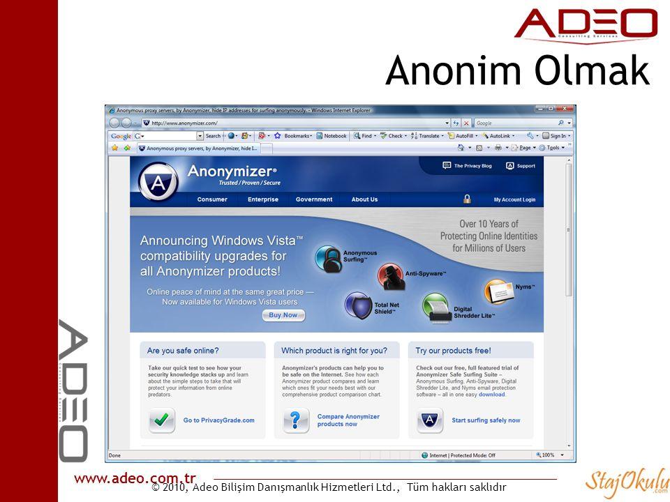 © 2010, Adeo Bilişim Danışmanlık Hizmetleri Ltd., Tüm hakları saklıdır www.adeo.com.tr Anonim Olmak
