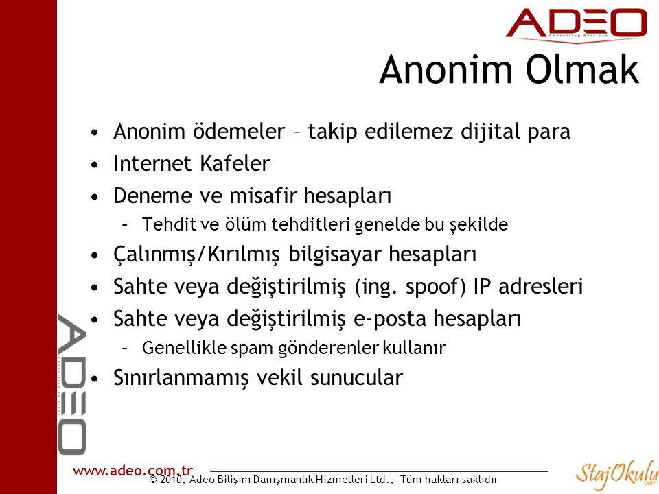 © 2010, Adeo Bilişim Danışmanlık Hizmetleri Ltd., Tüm hakları saklıdır www.adeo.com.tr Anonim Olmak •Anonim ödemeler – takip edilemez dijital para •In