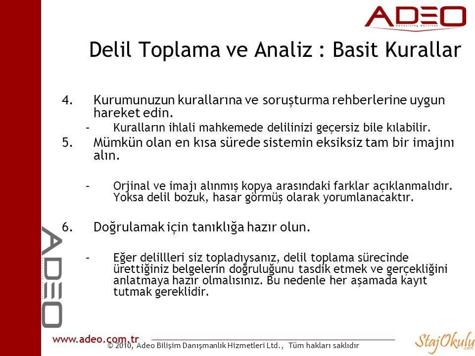 © 2010, Adeo Bilişim Danışmanlık Hizmetleri Ltd., Tüm hakları saklıdır www.adeo.com.tr Delil Toplama ve Analiz : Basit Kurallar 4.Kurumunuzun kurallar