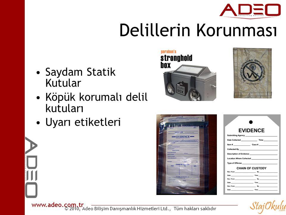 © 2010, Adeo Bilişim Danışmanlık Hizmetleri Ltd., Tüm hakları saklıdır www.adeo.com.tr Delillerin Korunması •Saydam Statik Kutular •Köpük korumalı delil kutuları •Uyarı etiketleri