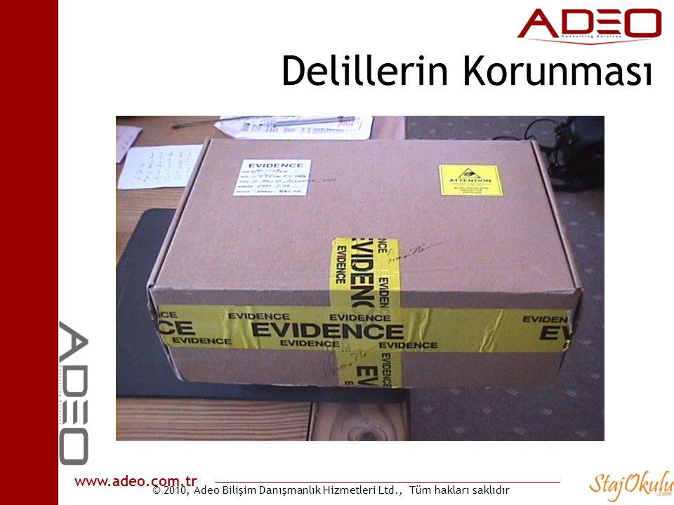 © 2010, Adeo Bilişim Danışmanlık Hizmetleri Ltd., Tüm hakları saklıdır www.adeo.com.tr Delillerin Korunması