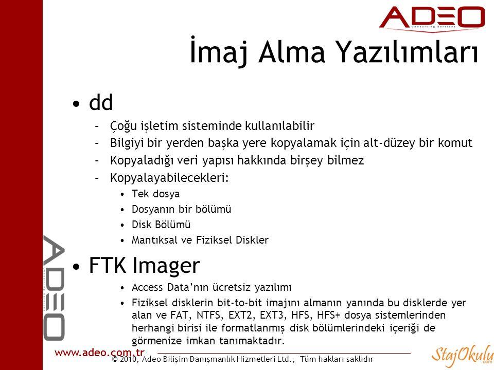 © 2010, Adeo Bilişim Danışmanlık Hizmetleri Ltd., Tüm hakları saklıdır www.adeo.com.tr İmaj Alma Yazılımları •dd –Çoğu işletim sisteminde kullanılabil