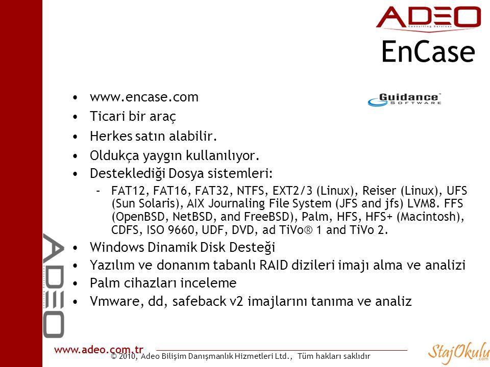 © 2010, Adeo Bilişim Danışmanlık Hizmetleri Ltd., Tüm hakları saklıdır www.adeo.com.tr EnCase •www.encase.com •Ticari bir araç •Herkes satın alabilir.