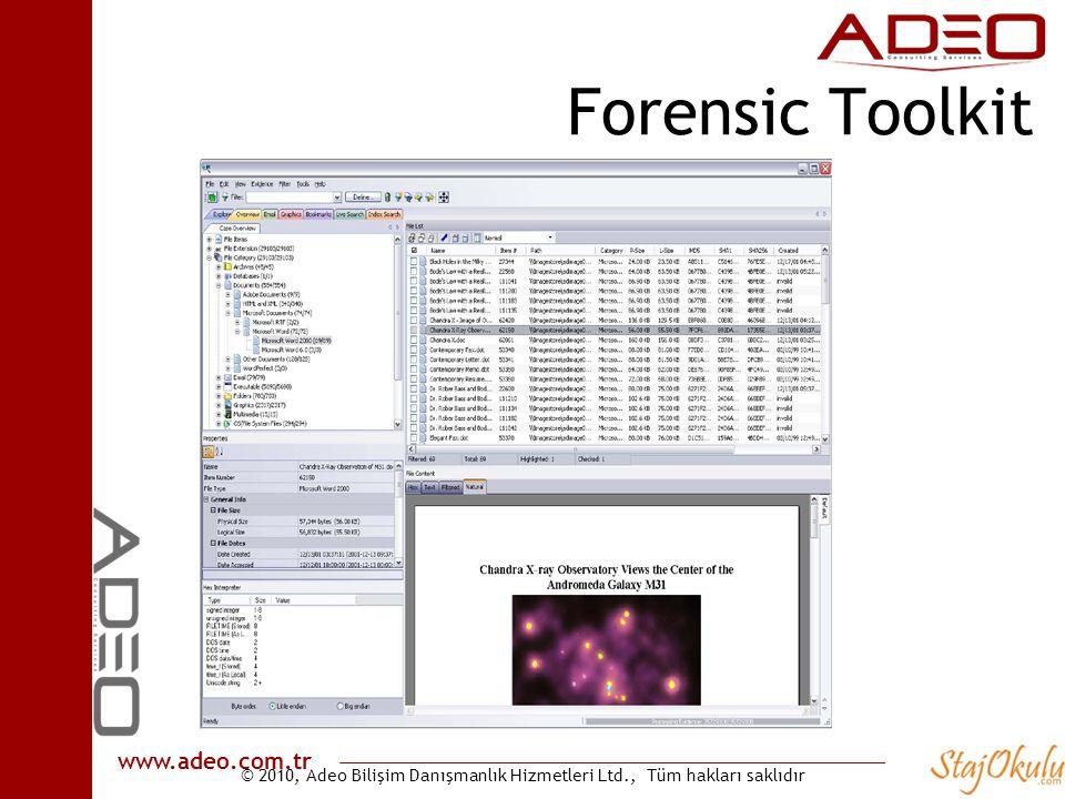 © 2010, Adeo Bilişim Danışmanlık Hizmetleri Ltd., Tüm hakları saklıdır www.adeo.com.tr Forensic Toolkit