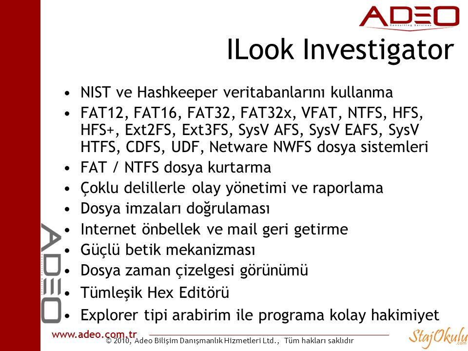 © 2010, Adeo Bilişim Danışmanlık Hizmetleri Ltd., Tüm hakları saklıdır www.adeo.com.tr ILook Investigator •NIST ve Hashkeeper veritabanlarını kullanma