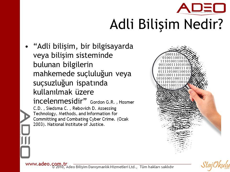 """© 2010, Adeo Bilişim Danışmanlık Hizmetleri Ltd., Tüm hakları saklıdır www.adeo.com.tr Adli Bilişim Nedir? •""""Adli bilişim, bir bilgisayarda veya biliş"""