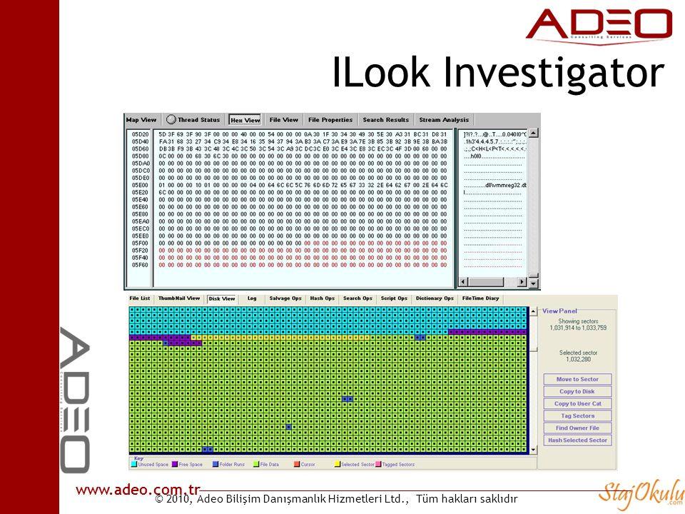© 2010, Adeo Bilişim Danışmanlık Hizmetleri Ltd., Tüm hakları saklıdır www.adeo.com.tr ILook Investigator