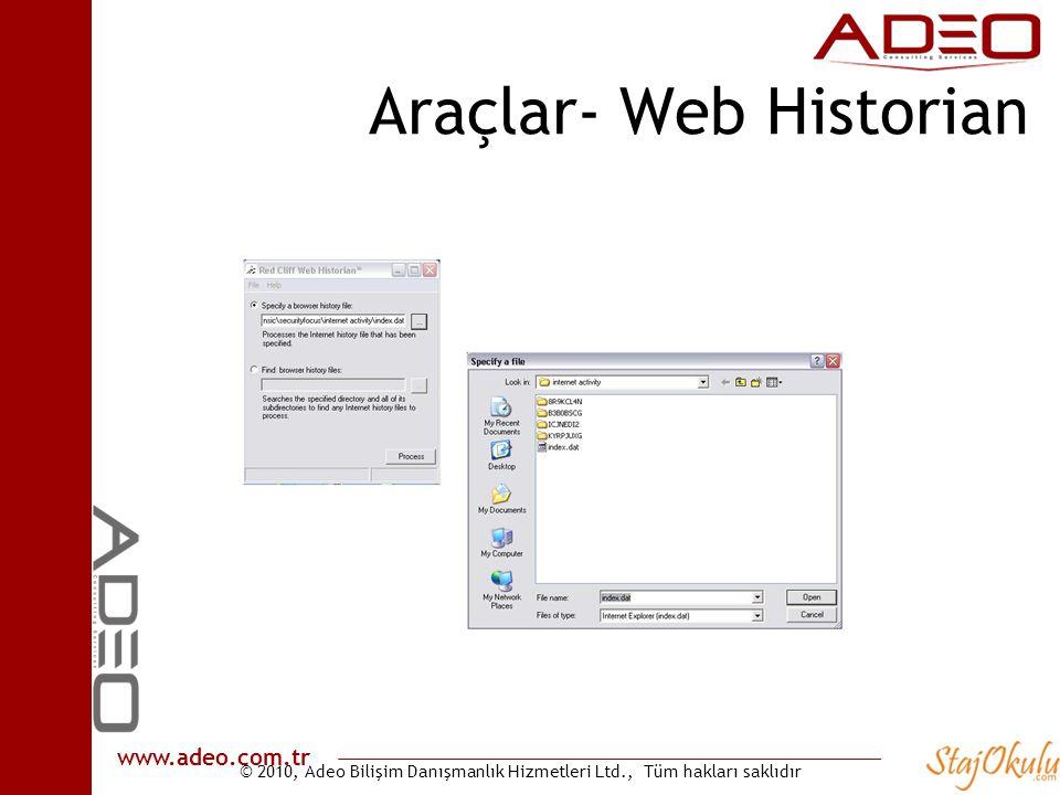 © 2010, Adeo Bilişim Danışmanlık Hizmetleri Ltd., Tüm hakları saklıdır www.adeo.com.tr Araçlar- Web Historian
