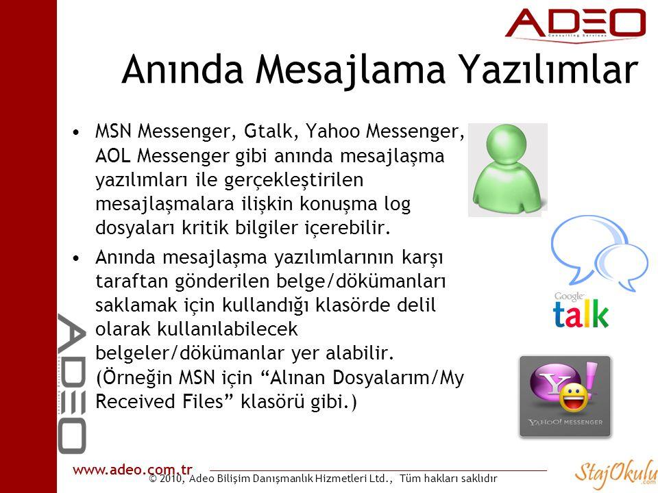 © 2010, Adeo Bilişim Danışmanlık Hizmetleri Ltd., Tüm hakları saklıdır www.adeo.com.tr Anında Mesajlama Yazılımlar •MSN Messenger, Gtalk, Yahoo Messen