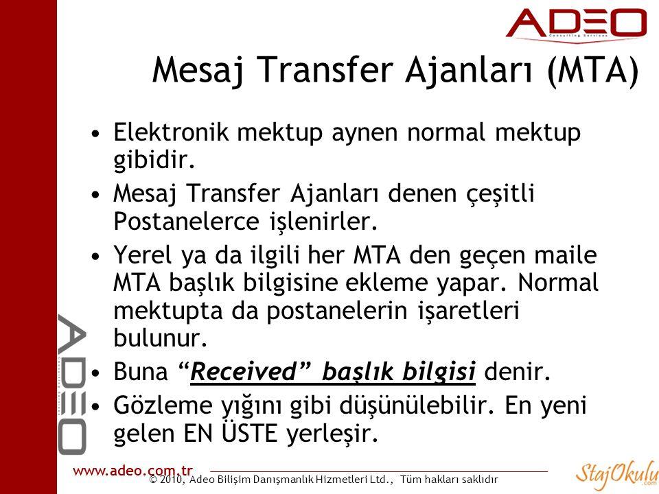 © 2010, Adeo Bilişim Danışmanlık Hizmetleri Ltd., Tüm hakları saklıdır www.adeo.com.tr Mesaj Transfer Ajanları (MTA) •Elektronik mektup aynen normal m