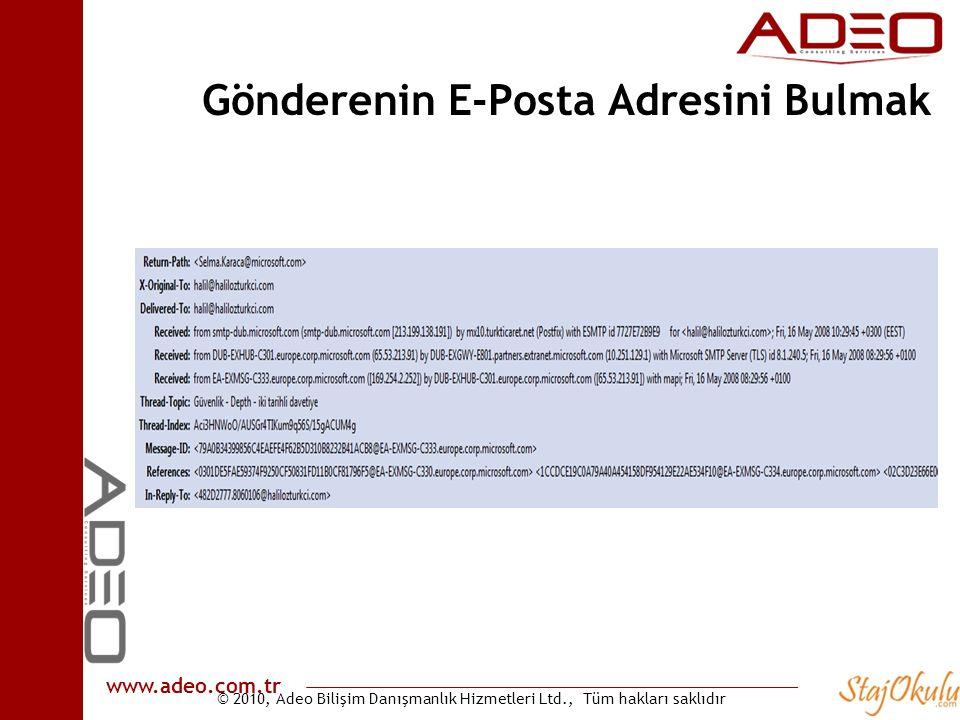 © 2010, Adeo Bilişim Danışmanlık Hizmetleri Ltd., Tüm hakları saklıdır www.adeo.com.tr Gönderenin E-Posta Adresini Bulmak