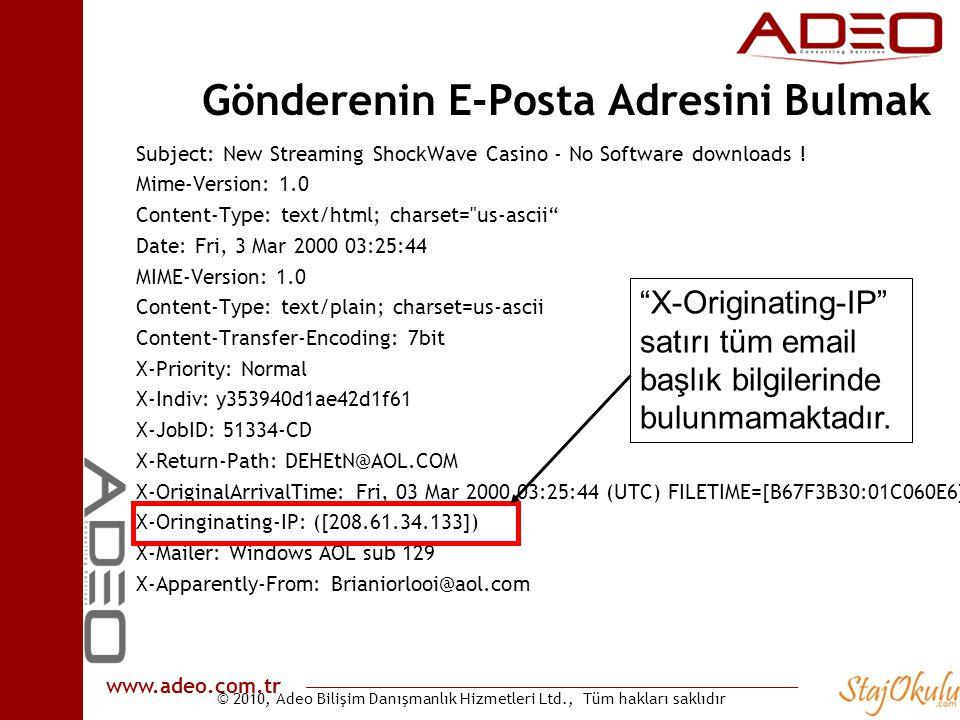 © 2010, Adeo Bilişim Danışmanlık Hizmetleri Ltd., Tüm hakları saklıdır www.adeo.com.tr Gönderenin E-Posta Adresini Bulmak Subject: New Streaming Shock